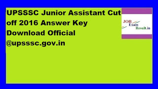 UPSSSC Junior Assistant Cut off 2016 Answer Key Download Official @upsssc.gov.in