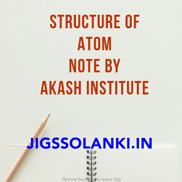 STRUCTURE OF ATOM NOTE BY AAKASH INSTITUTE