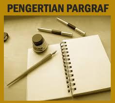 Pengertian Paragraf, Ciri - Ciri dan Jenis - Jenis Paragraf
