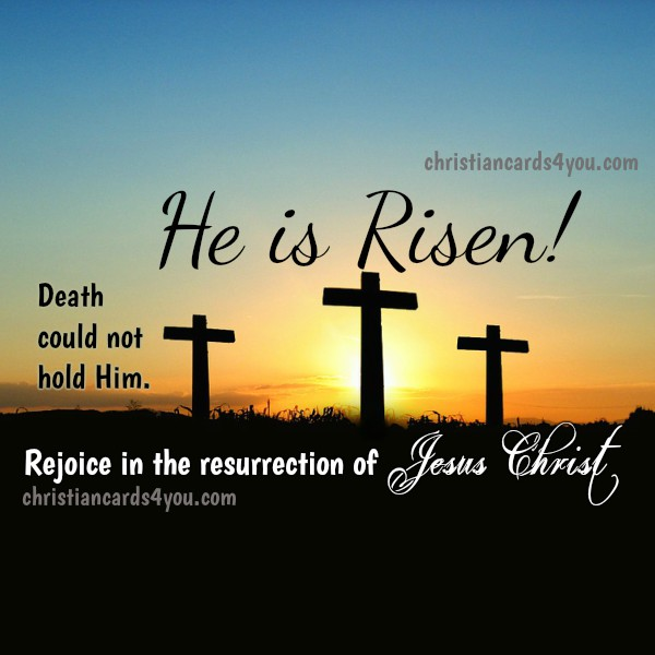 Christian Card Happy Easter. He is Risen. Jesus Christ, the Lord. Christian messages of Easter. Free Christian quotes with image by Mery Bracho.