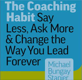 The Coaching Habit Say Less Ask More And Change the Way You Lead Forever