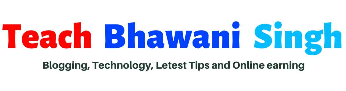 Teach Bhawani Singh - latest tips
