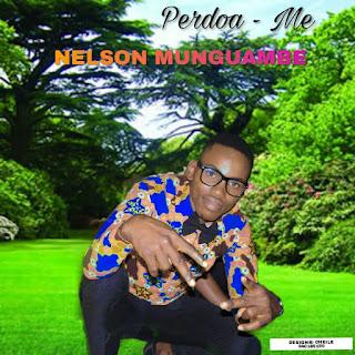 Nelson Munguambe - Perdoa-me (2018) [DOWNLOAD]