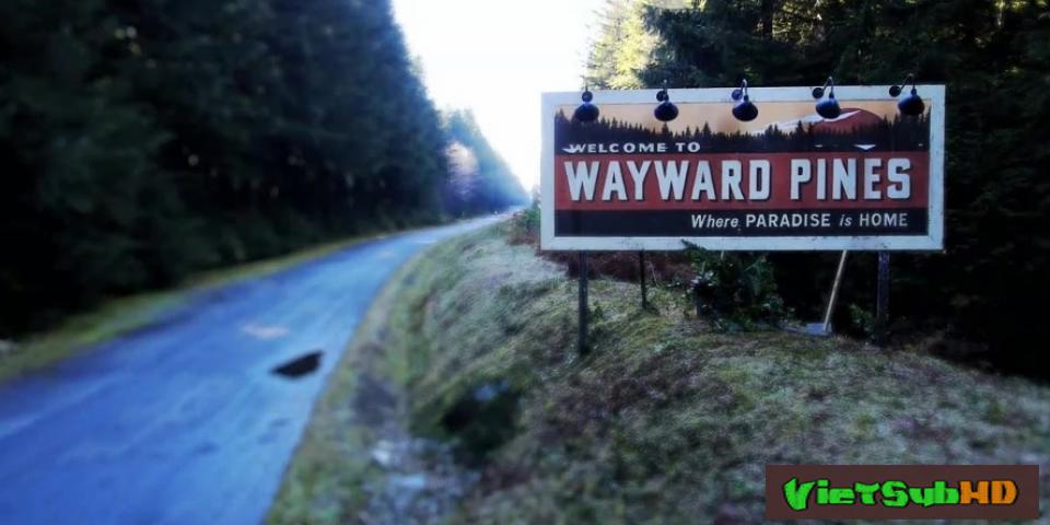 Phim Thị Trấn Wayward Pines Phần 2 Tập 6 VietSub HD | Wayward Pines Season 2 2016