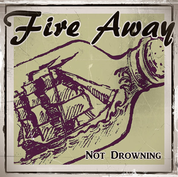 "Fire Away stream new EP ""Not Drowning"""