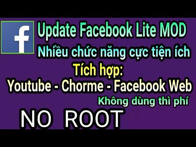 Facebook Lite MOD cực kỳ tiện ích - Tích hợp Youtube - Google Chorme - Facebook Web... NO ROOT