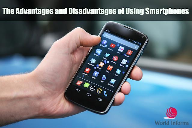 Advantages and Disadvantages of Smartphones
