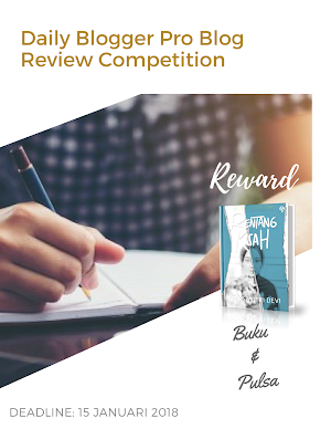 Daily Blogger Pro Blog Review Competition - Diperpanjang Hingga 15 Januari 2018!