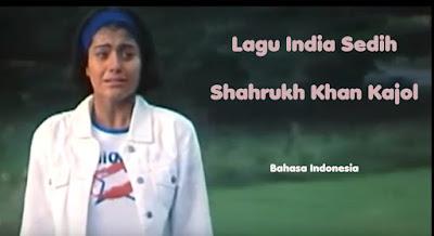 Lagu India Sedih Tujhe Yaad Na Meri Aayee Shahrukh Khan Kajol