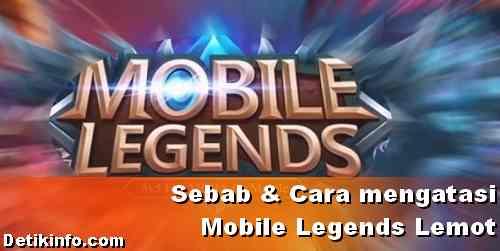 Penyebab Mobile Legends lemot dan cara mengatasinya