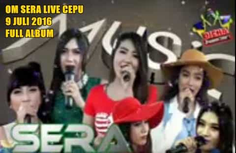 download Sera Live cepu Blora 9 Juli 2016 Full Album