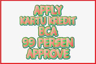 Cara membuat kartu kredit BCA 99% approve