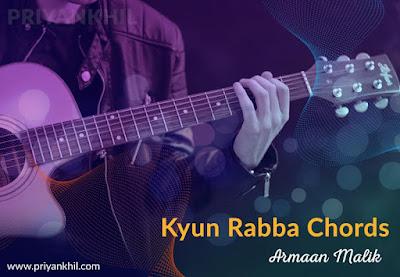 Kyun Rabba Chords