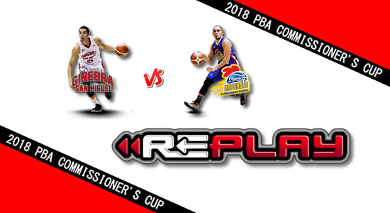 Video Playlist: Ginebra vs Magnolia game replay June 17, 2018 PBA Commissioner's Cup