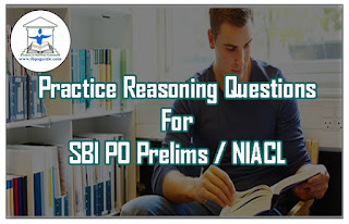 Practice Reasoning Questions For SBI PO Prelims & NIACL 2017