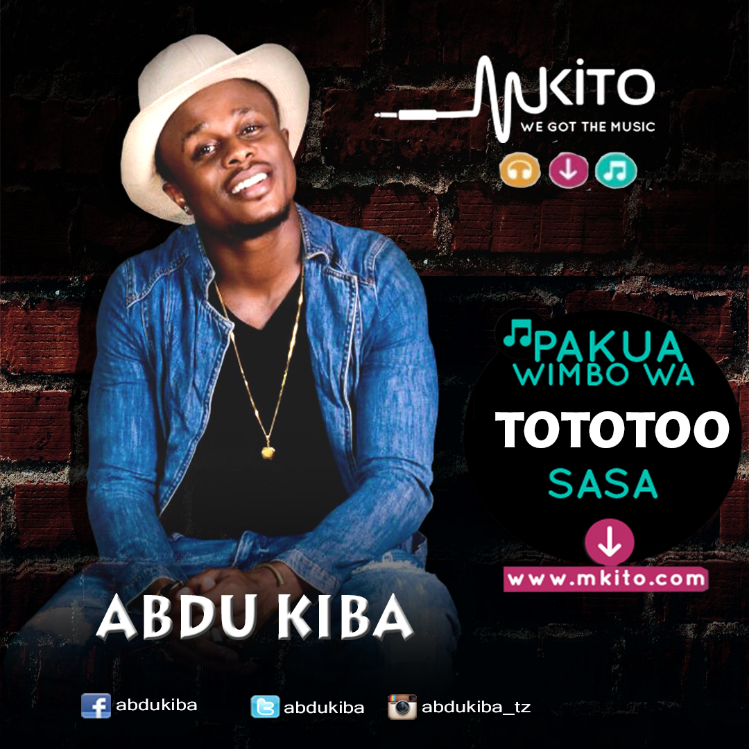 KIBA SQUARE Download New Audio  ABDU KIBA  TOTOTOO