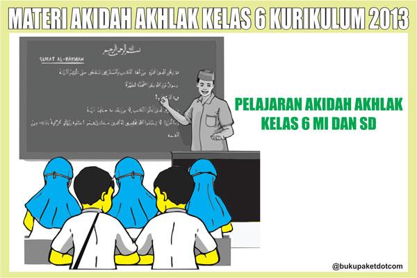 Materi Akidah Akhlak Kelas 6 Semester 1/2 Kurikulum 2013