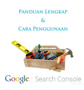 panduan search console,panduan webmaster,webmaster pdf,search console pdf