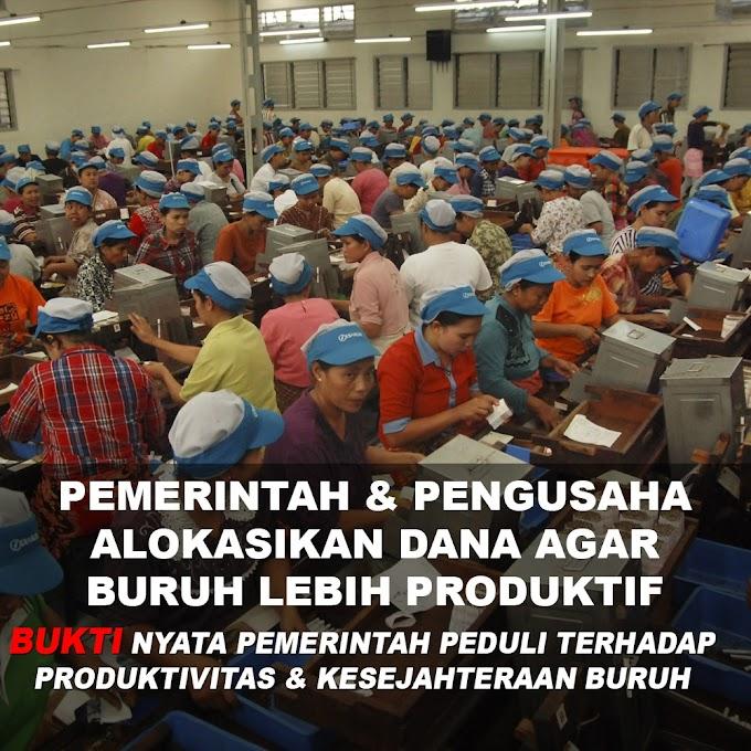 Pemerintah & Pengusaha Alokasikan Dana Agara Buruh Lebih Produktif