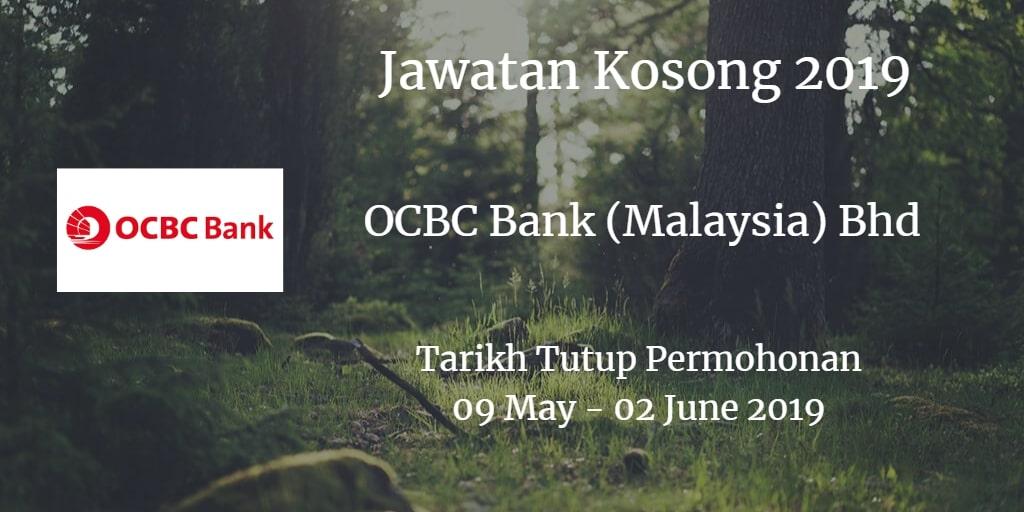 Jawatan Kosong OCBC Bank (Malaysia) Bhd 09 May - 02 June 2019