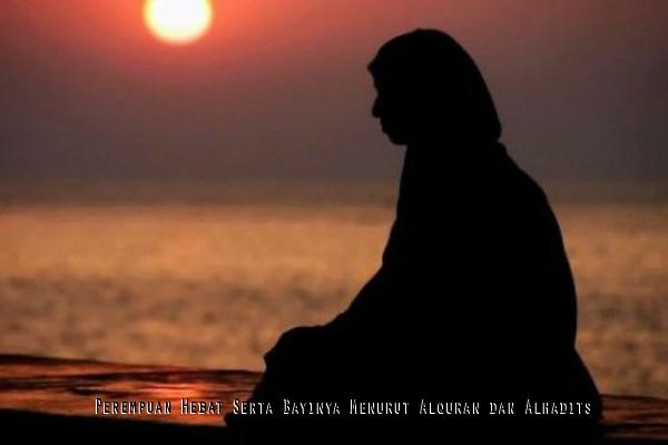 Perempuan Hebat Serta Bayinya Menurut Alquran dan Alhadits