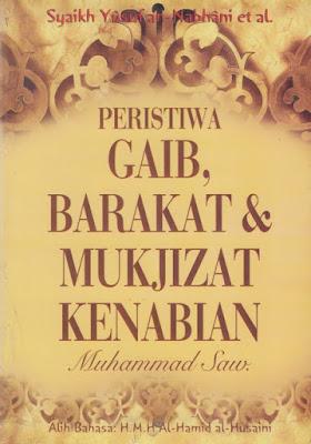 Peristiwa Gaib, Barakat, dan Mukjizat Kenabian Muhammad SAW