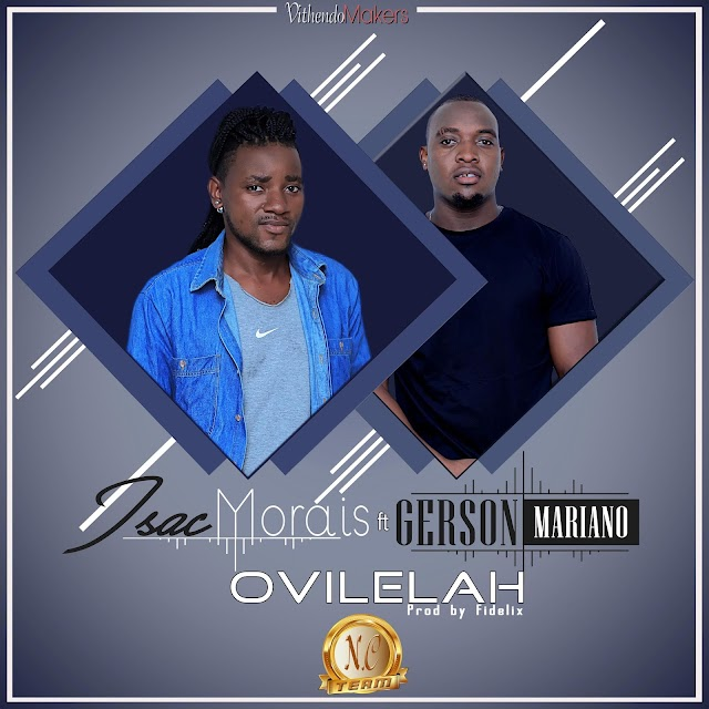 Isac Morais Feat. Gerson Mariano - Ovilelah (Prod. Fidelix)