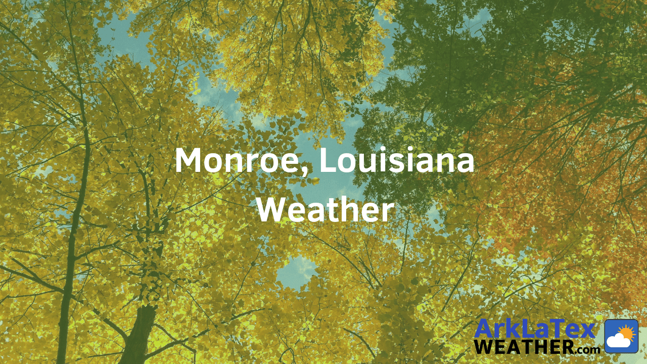 Monroe, Louisiana, Weather Forecast, Ouachita Parish, Monroe weather, ArkLaTexWeather.com, ArkLaMissNews.com