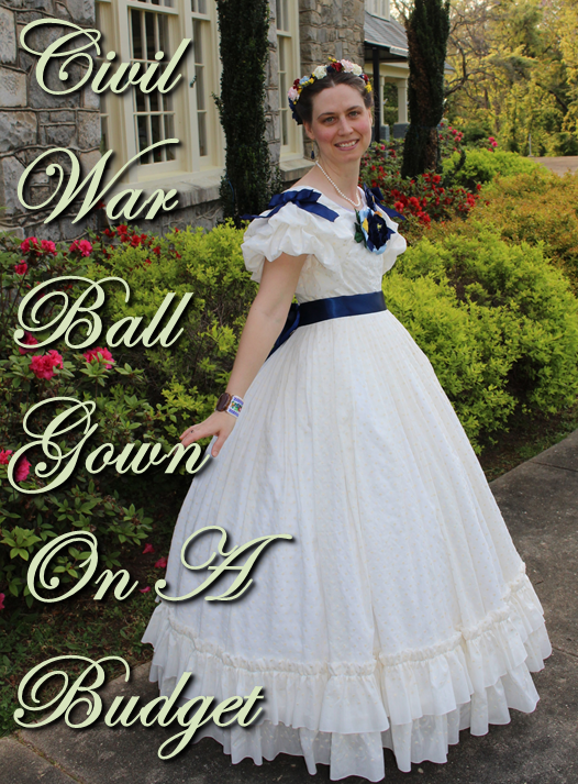 Click For Civil War Ball Gown On A Budget