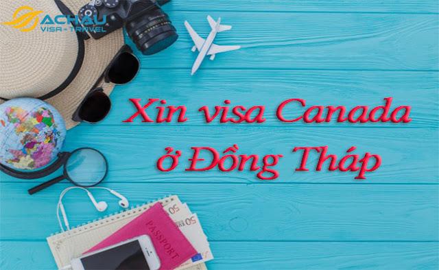 Xin visa Canada ở Đồng Tháp như thế nào ?