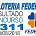 Resultado da Loteria Federal concurso 5311 (18/08/2018)
