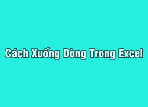 Cách xuống dòng ngay trong ô của Excel dễ nhất