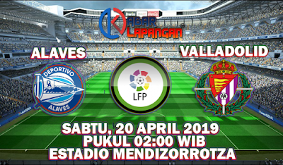 Prediksi Bola Alaves vs Real Valladolid 20 April 2019