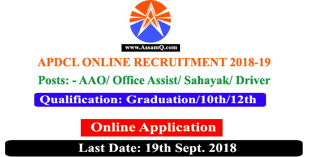 APDCL AAO/ Field Assist/ Sahayak/ Driver Recruitment 2018-19 [1957 Posts]: APDCL/ AEGCL/ APGCL has released notification for filling up various Technical /Non Experienec Posts - Assam Power Distribution Company Limited invites application for filling up various posts Account Assist/ Office cum Field Assist/ Sahayak/ Light Vehicle Driver with more than 2000 Plus Vacancies in 2018-19.