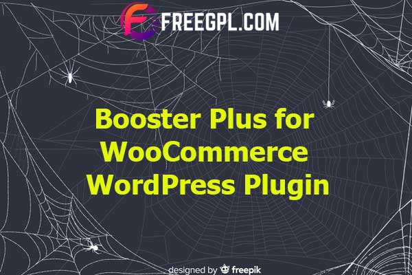 Booster Plus for WooCommerce Plugin Nulled Download Free
