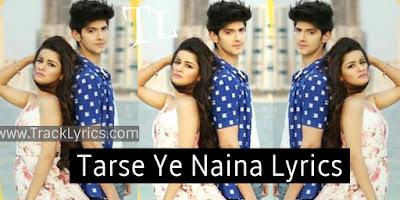 tarse-ye-naina-lyrics-by-anand-bajpai-avneet-kaur-rohan-mehra-ramji-gulati