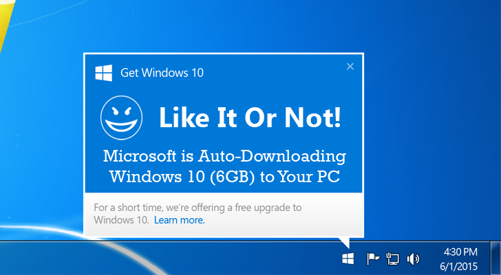 Microsoft is Auto-Downloading Windows 10 to PCs, Even If You Don't Want it