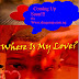 Where Is My Love? coming soon