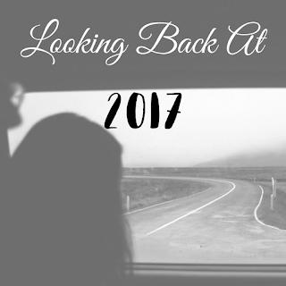 Blogmas Day 11 - Looking Back At 2017