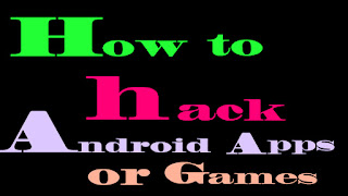 how%2Bto%2Bhack%2Bandroid%2Bgames%2Bor%2Bapps - three Best Apps To Hack In