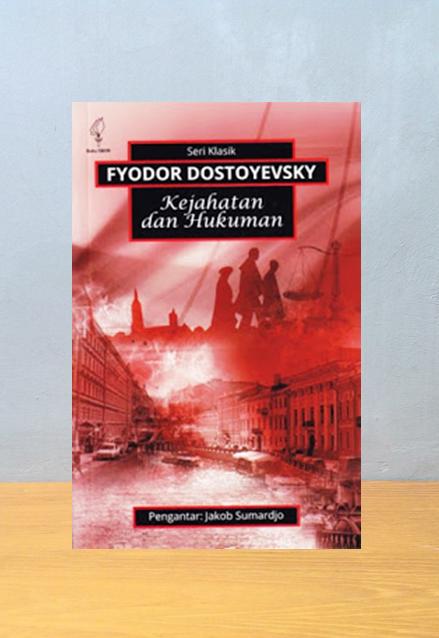 KEJAHATAN DAN HUKUMAN, Fyodor Dovtoyeski