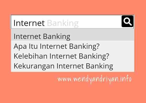 Mengenal Internet Banking Beserta Kelebihan dan Kekurangannya