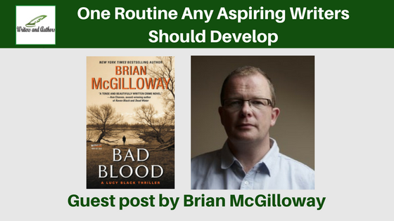 One Routine Any Aspiring Writers Should Develop, guest post by Brian McGilloway