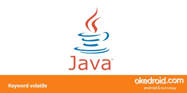 belajar contoh program penggunaan menggunakan keyword fungsi volatile di bahasa program java