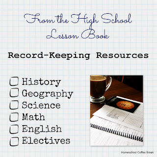 Record-Keeping Resources (From the High School Lesson Book) on Homeschool Coffee Break @ kympossibleblog.blogspot.com - A round-up of record-keeping resources