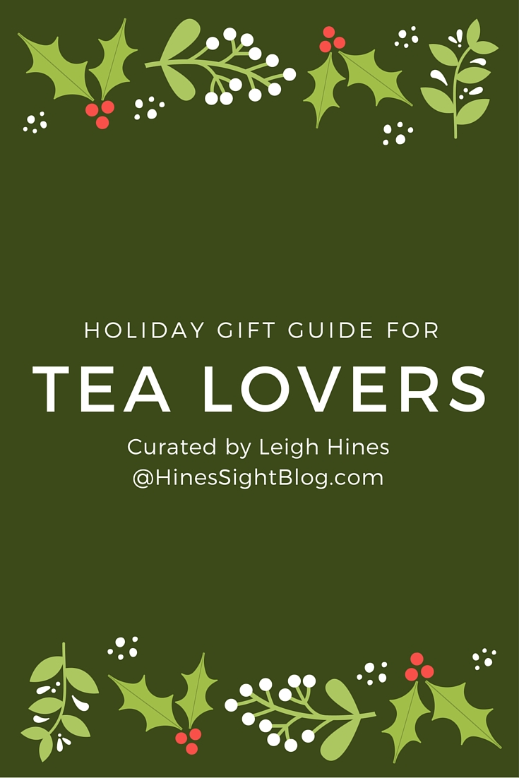 Hines-Sight Blog: Holiday Gifts for Tea Lovers