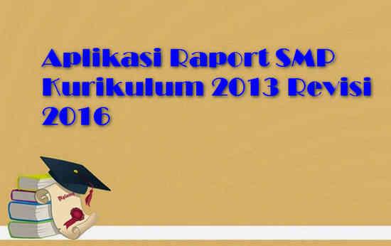 Aplikasi Raport SMP Kurikulum 2013 Revisi 2016