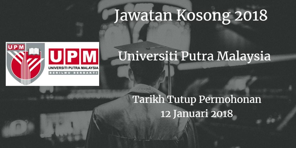 Jawatan Kosong UPM 12 Januari 2018