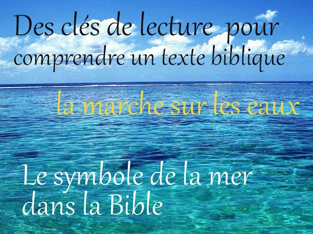 La marche sur les eaux (le symbole de la mer dans la Bible)