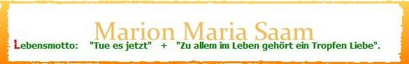 Marion Maria Saams Lebensmotto